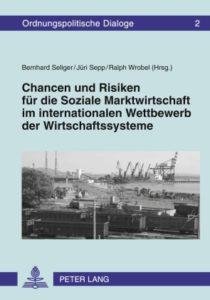 Chancen und Risiken für die Soziale Marktwirtschaft im internationalen Wettbewerb der Wirtschaftssysteme