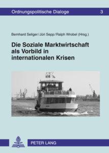 Die Soziale Marktwirtschaft als Vorbild in internationalen Krisen